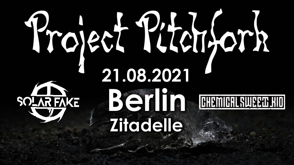 Project Pitchfork + Solar Fake + Chemical Sweet Kid